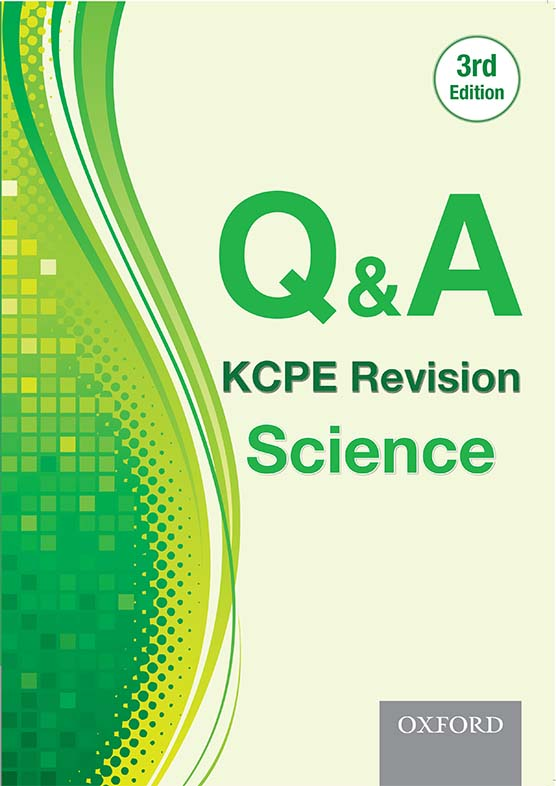 Q & A: KCPE Revision Science, 3rd Edition