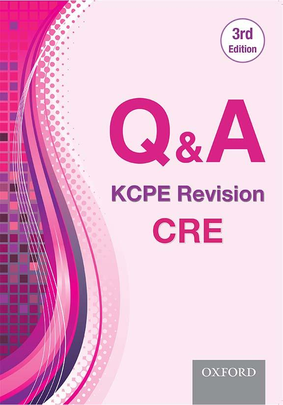 Q & A: KCPE Revision CRE, 3rd Edition